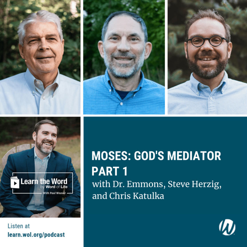 LTW140 - Moses: God's Mediator, Part 1 - with Richard Emmons, Steve Herzig, and Chris Katulka - Podcast cover art