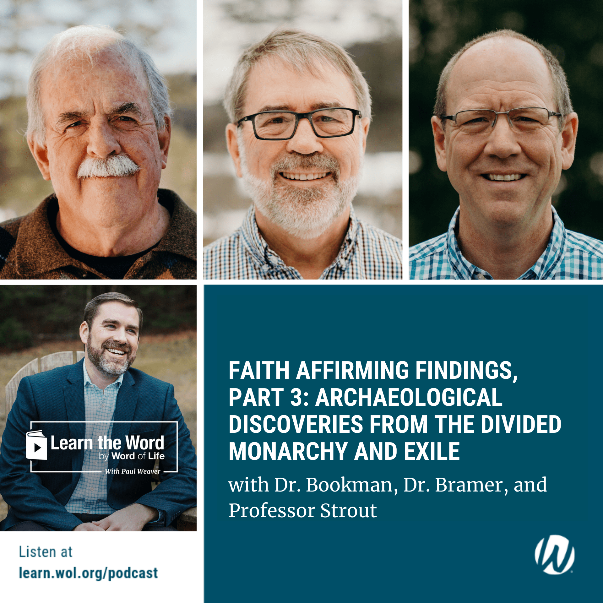Faith Affirming Findings, Part 3_ Archaeological Discoveries from the Divided Monarchy and Exile - with Dr. Bookman, Dr. Bramer, and Professor Strout podcast cover