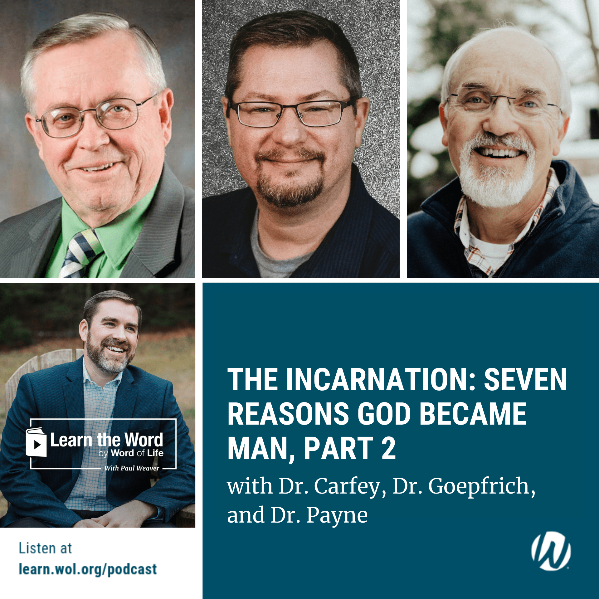 LTW150 - The Incarnation: Seven Reasons God Became Man, Part 2 – with Dr. Carfrey, Dr. Goepfrich, and Dr. Payne cover art