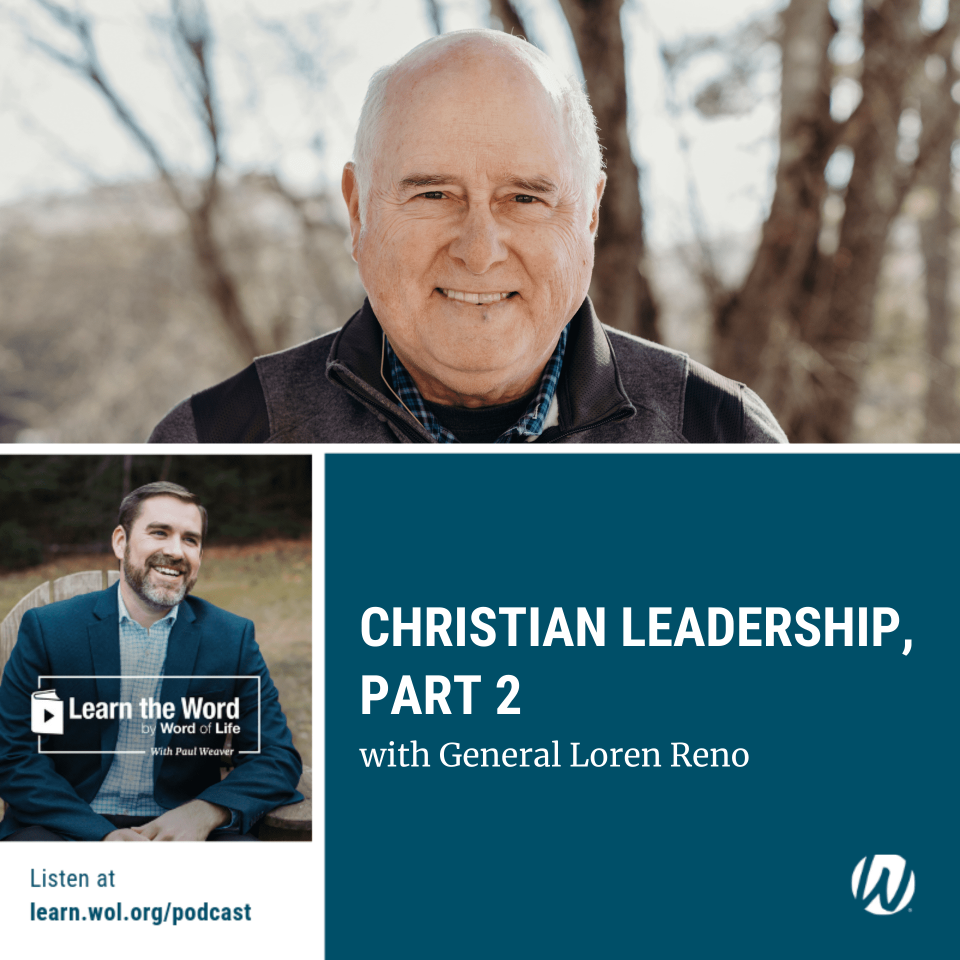 LTW154 - Christian Leadership – Part 2 - General Loren Reno podcast cover art