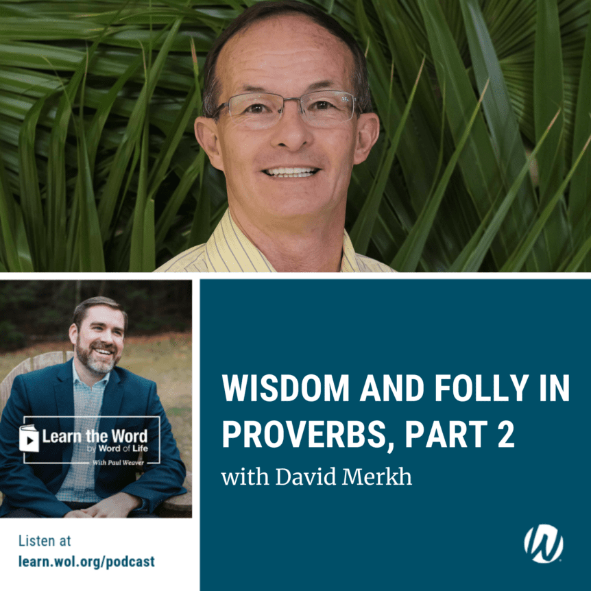 Wisdom and Folly in Proverbs, Part 2 with David Merkh podcast cover art