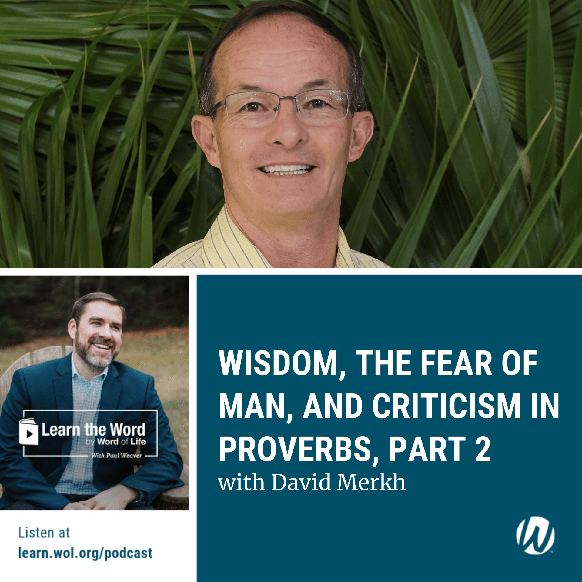 LTW158 - Wisdom, the Fear of Man, and Criticism in Proverbs, Part 2