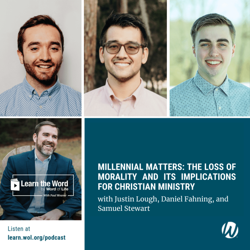 LTW167 - Millennial Matters: The Loss of Morality and Its Implications for Christian Ministry - With Justin Lough, Daniel Fahning, and Samuel Stewart