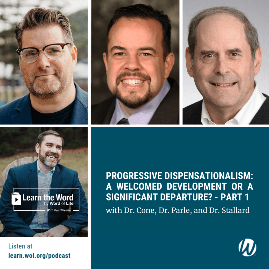 LTW163 - Progressive Dispensationalism: A Welcomed Development or a Significant Departure? - Part 1 - with Dr. Cone, Dr. Parle, and Dr. Stallard