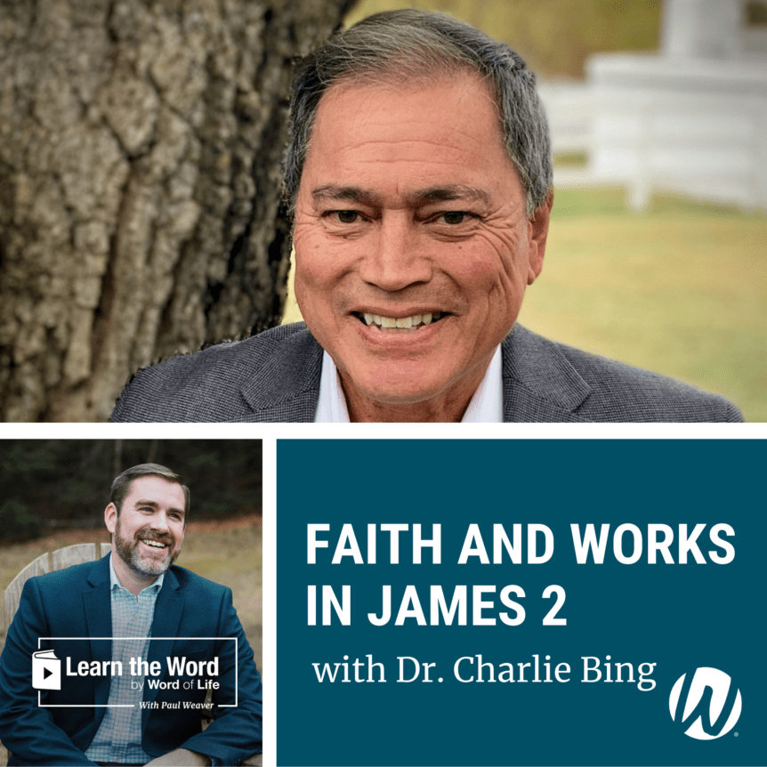 LTW169 - Faith and Works in James 2 - with Dr. Charlie Bing