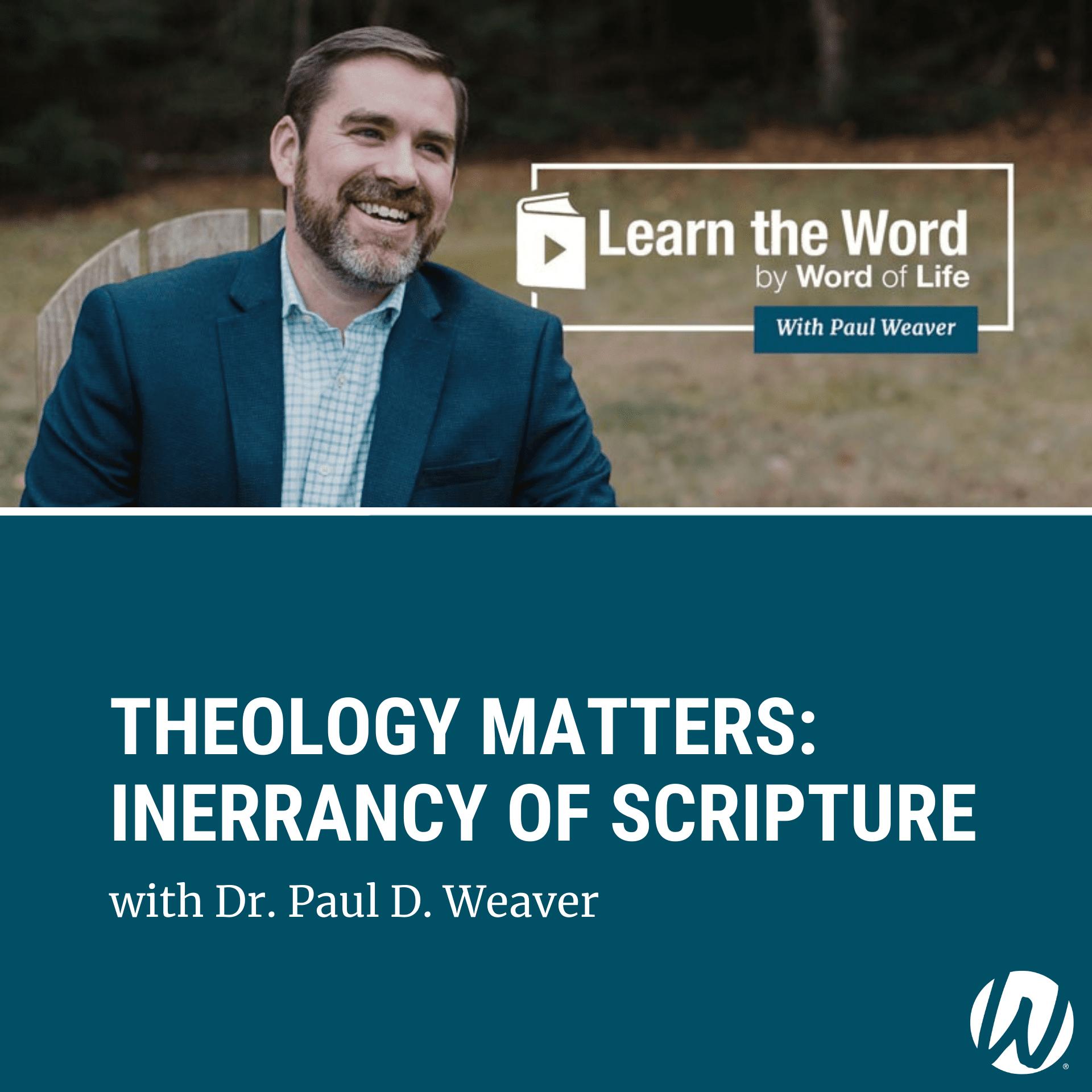 LTW170 - Theology Matters: Inerrancy of Scripture