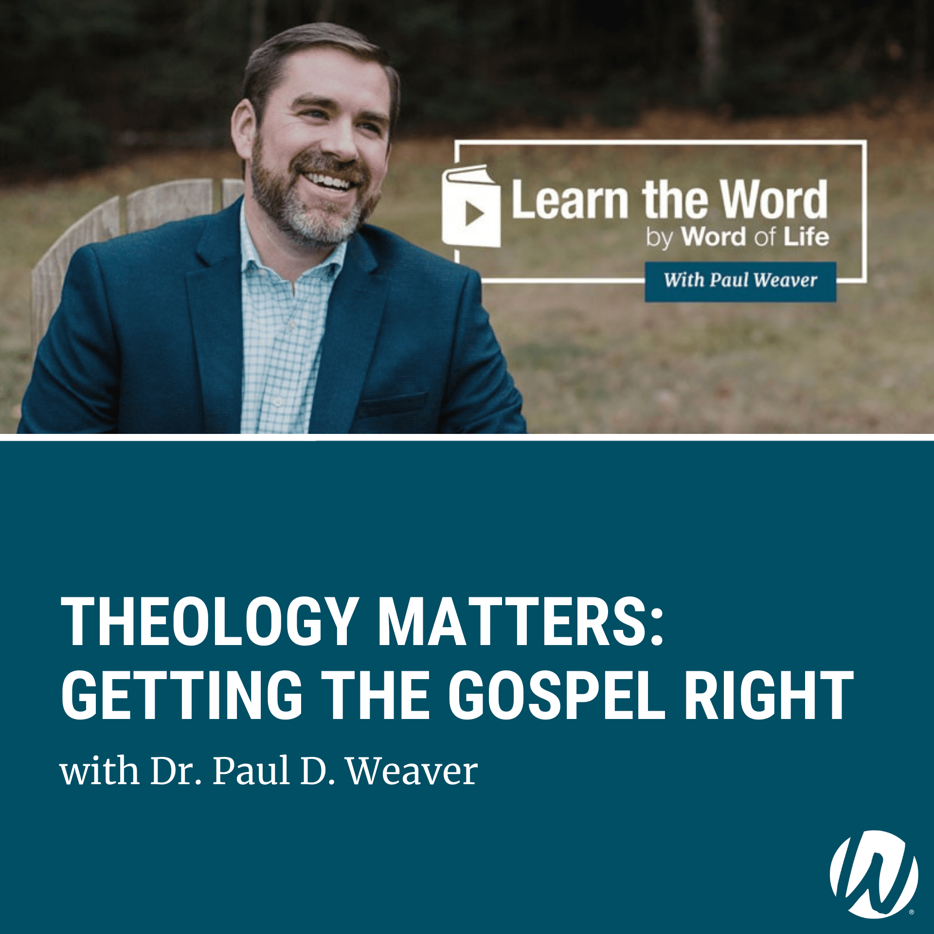 LTW171 - Theology Matters: Getting the Gospel Right