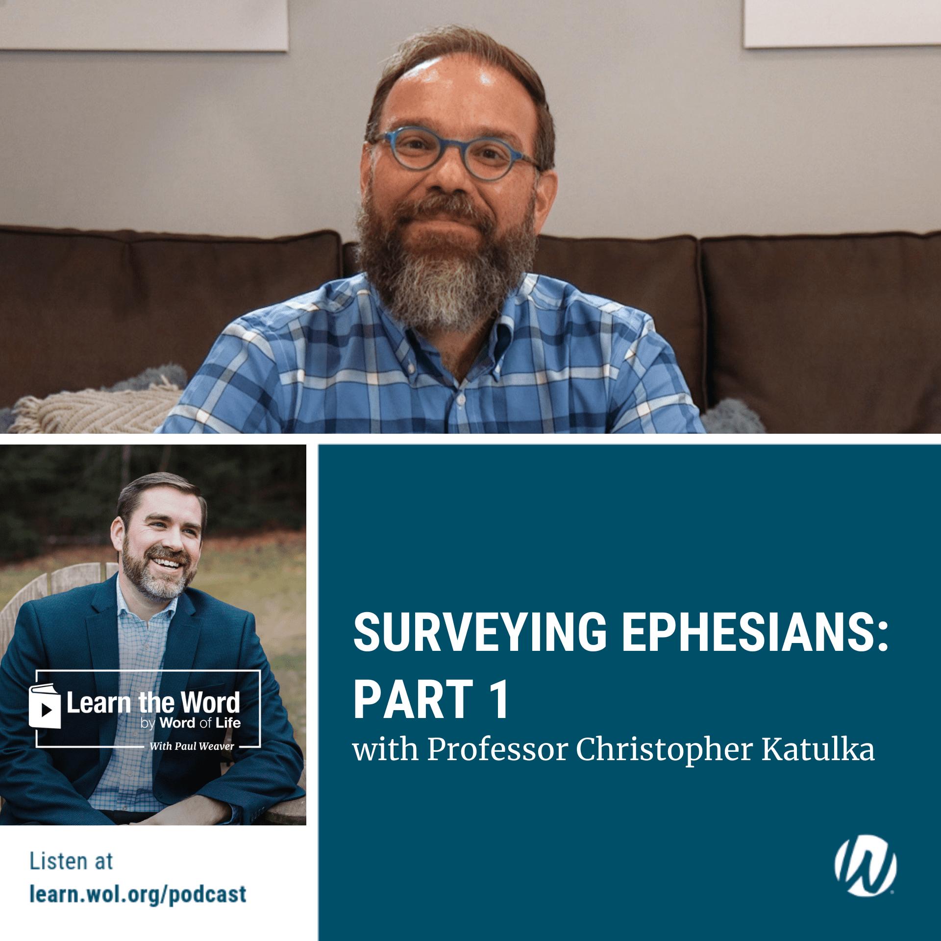 Surveying Ephesians Part 1 - with Professor Christopher Katulka (1)