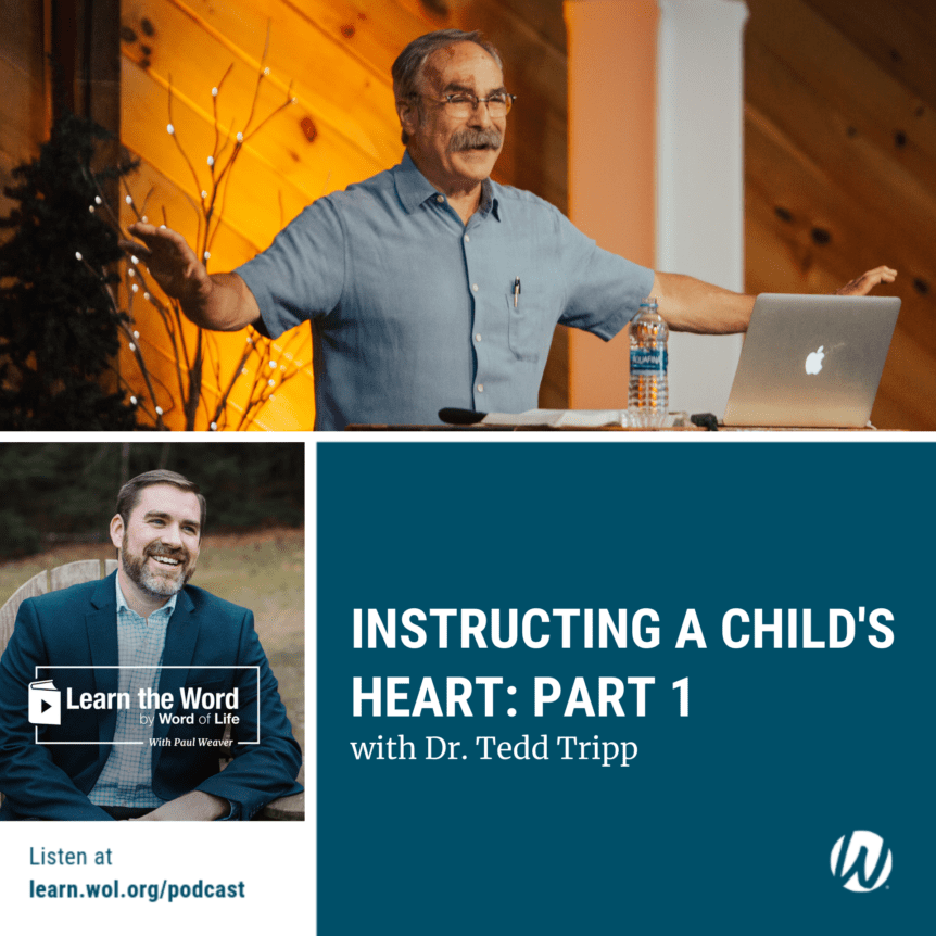 LTW176 - Instructing a Child's Heart: Part 1 - with Dr. Tedd Tripp