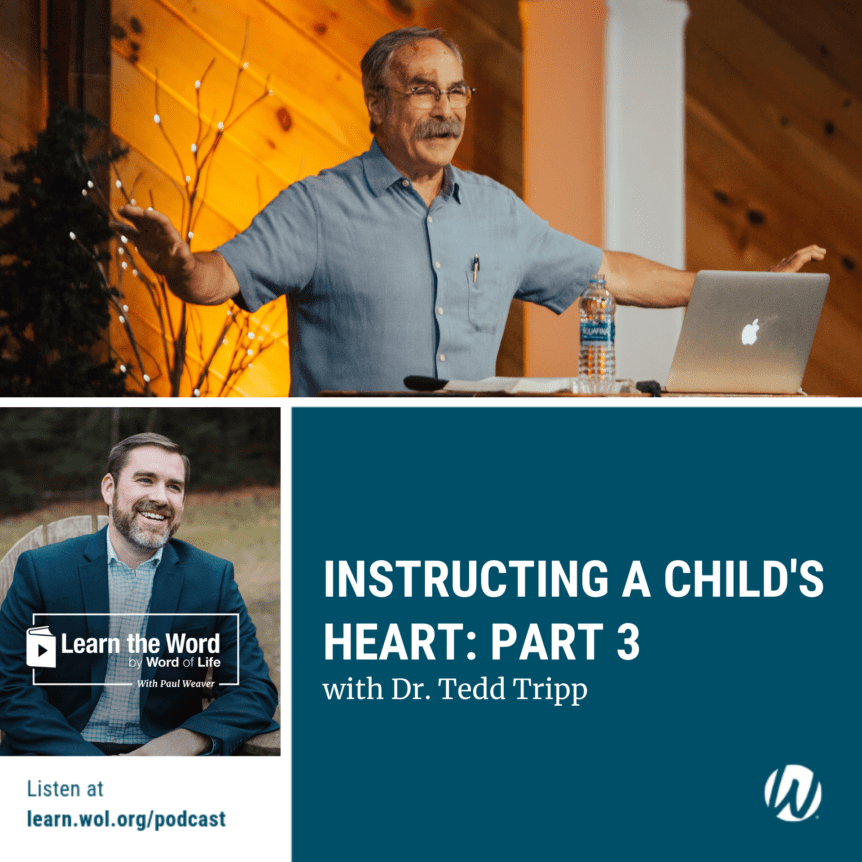 LTW 178 - Instructing a Child's Heart: Part 2 - with Dr. Tedd Tripp