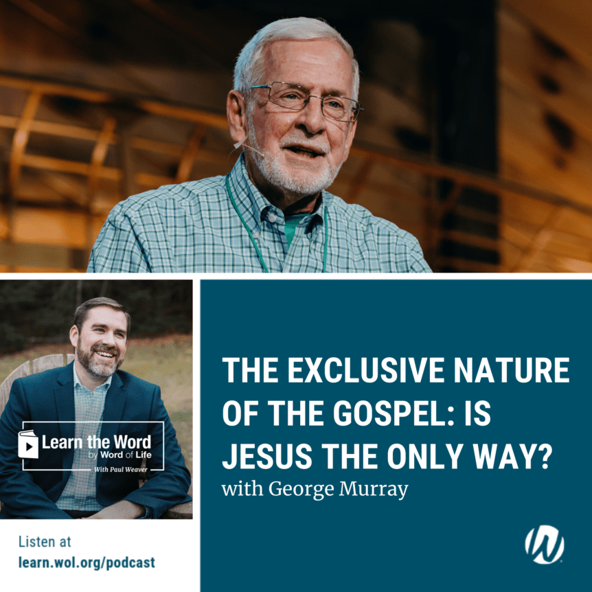 LTW 179 - The Exclusive Nature of the Gospel: Is Jesus the Only Way?
