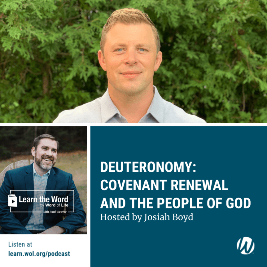 LTW 183 - Deuteronomy: Covenant Renewal and the People of God - Hosted by Josiah Boyd
