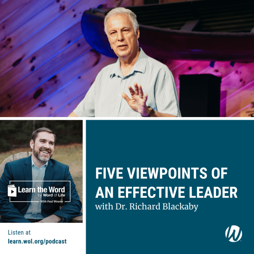 LTW 181 - Five Viewpoints of an Effective Leader - with Dr. Richard Blackaby