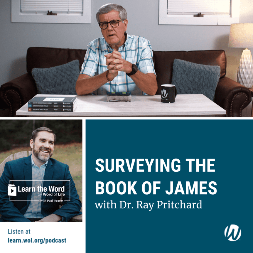 LTW 184 - Surveying the Book of James - with Dr. Ray Pritchard