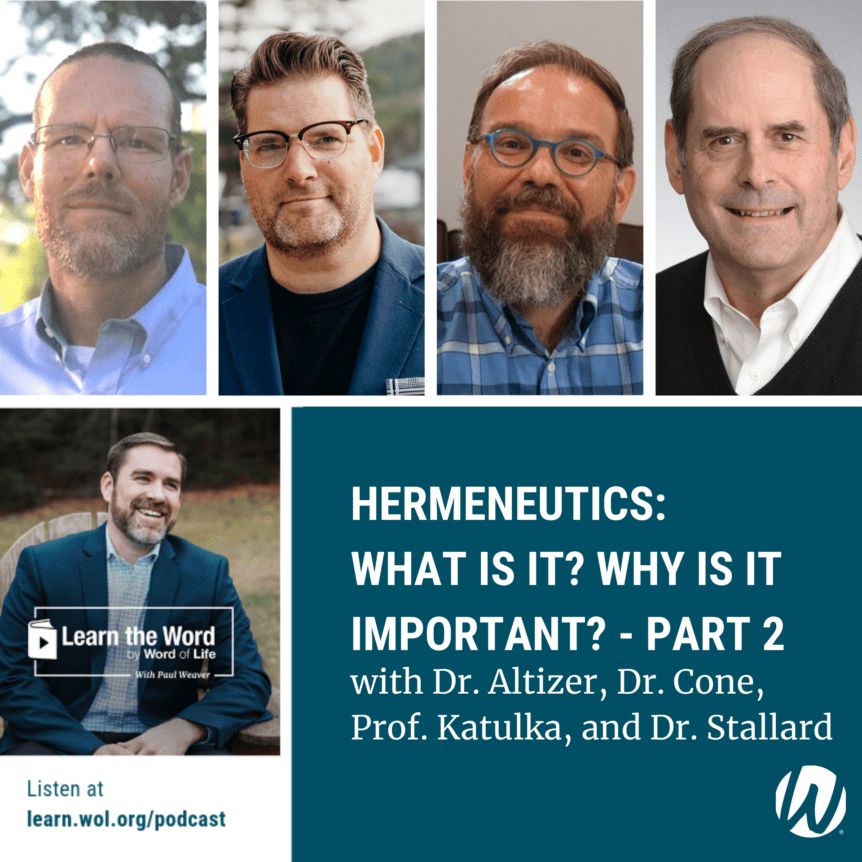 LTW 186 - Hermeneutics: What is it? Why is it Important? - Part 2 -with Dr. Altizer, Dr. Cone, Prof. Katulka, and Dr. Stallard