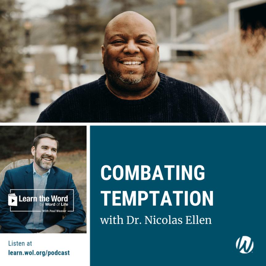 LTW191 - Combating Temptation with Dr. Nicolas Ellen